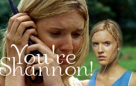 You're Shannon!